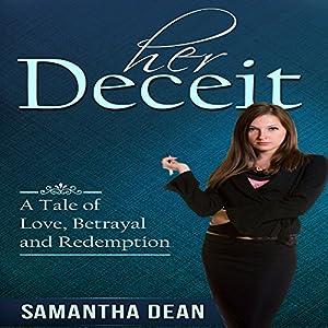 Her Deceit: A Tale of Love, Betrayal and Redemption | [Samantha Dean]
