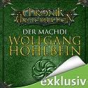 Der Machdi (Die Chronik der Unsterblichen 13) Hörbuch von Wolfgang Hohlbein Gesprochen von: Dietmar Wunder