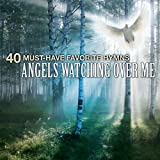 40 Must-Have Favorite Hymns: Angels Watching Over Me