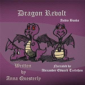 Dragon Revolt: Borrowed from the Pages of The Minstrel's Tale | [Anna Questerly]