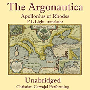 The Argonautica of Apollonius: Jason and the Argonauts | [Apollonius, F L Light]