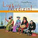 Hippokrates, Dr. Röntgen und Co. (Lust auf Medizin) | Christian Weymayr