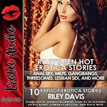 Riley's Ten Hot Erotica Stories: Ten Explicit Erotica Stories   Livre audio Auteur(s) : Riley Davis Narrateur(s) : Sophia Chambers, Concha di Pastoro, Jackie Marie, Sabrina Carleton, Mavie Rose
