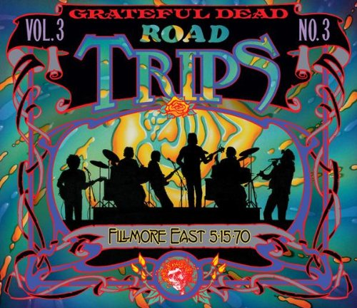 Road Trips: Vol. 3, No. 3: Fillmore East 5.15.70 by Grateful Dead