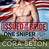 Issued to the Bride: One Sniper: Brides of Chance Creek Series, Book 3 | [Cora Seton]