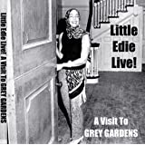 Little Edie Live!  A Visit To Grey Gardens