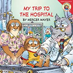 Little Critter: My Trip to the Hospital (Little Critter)
