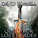 Quest for Lost Heroes: Drenai, Book 4 Audiobook by David Gemmell Narrated by To Be Announced