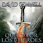 Quest for Lost Heroes: Drenai, Book 4   David Gemmell