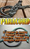 Paracord: 15 Tutorials On Creating Fabulous Paracord Projects For Preppers With Illustrated Instructions: (Paracord Projects, Bracelet and Survival Ki