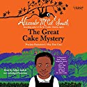 The Great Cake Mystery: Precious Ramotswe's Very First Case: Book 1 Audiobook by Alexander McCall Smith Narrated by Adjoa Andoh