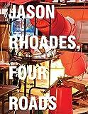 Jason Rhoades: Four Roads
