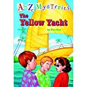 A to Z Mysteries: The Yellow Yacht Audiobook by Ron Roy Narrated by David Pittu