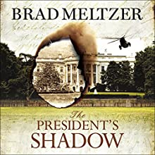 The President's Shadow: The Culper Ring Trilogy 3 Audiobook by Brad Meltzer Narrated by Jeff Harding