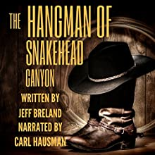 The Hangman of Snakehead Canyon: Bounty Hunter, Book 8 Audiobook by Jeff Breland Narrated by Carl Hausman