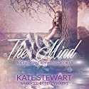 The Mind: The Reluctant Romantics 1.5, Book 2 Audiobook by Kate Stewart Narrated by Tracy Marks