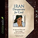 Iran: Desperate for God |  The Voice of the Martyrs
