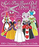 Let s Play Paper Doll Dress Up! 100+ Charming Cut-Outs for 4 Dolls
