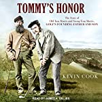 Tommy's Honor: The Story of Old Tom Morris and Young Tom Morris, Golf's Founding Father and Son   Kevin Cook