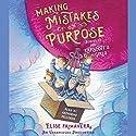 Making Mistakes on Purpose: Ms. Rapscott's Girls, Book 2 Audiobook by Elise Primavera Narrated by Katherine Kellgren