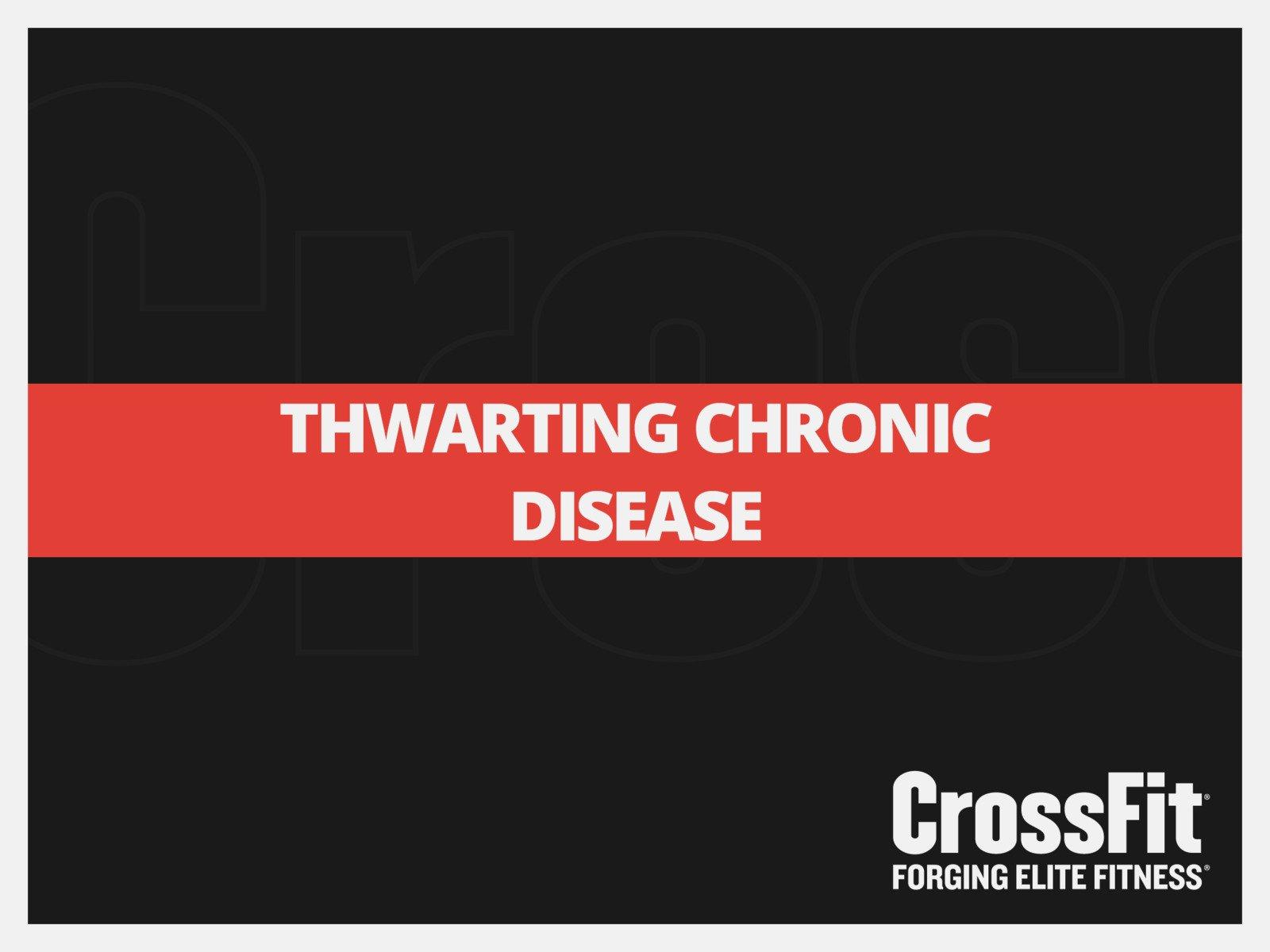 Thwarting Chronic Disease: Vol 1