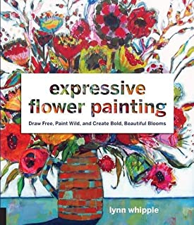 Book Cover: Expressive Flower Painting: Simple Mixed Media Techniques for Bold Beautiful Blooms