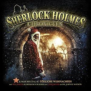 Tödliche Weihnachten (Sherlock Holmes Chronicles - X-MAS Special 2) Hörspiel