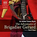 The Adventures of Brigadier Gerard Audiobook by Arthur Conan Doyle Narrated by Rupert Degas