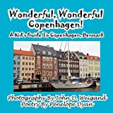 img - for Wonderful, Wonderful Copenhagen! A Kid's Guide To Copenhagen, Denmark book / textbook / text book
