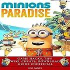 Minions Paradise Game Hacks, Tips Wiki, Cheats, Download Guide Unofficial Hörbuch von  Hse Games Gesprochen von: Trevor Clinger