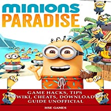 Minions Paradise Game Hacks, Tips Wiki, Cheats, Download Guide Unofficial Audiobook by  Hse Games Narrated by Trevor Clinger