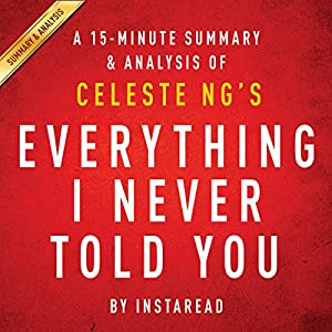Everything I Never Told You by Celeste Ng - A 15-minute Summary & Analysis Audiobook