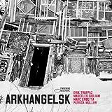 Arkhangelsk by TRUFFAZ,ERIK (2007-04-30)