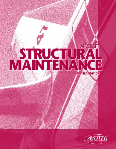 Aircraft Structural Maintenance, Revised Edition
