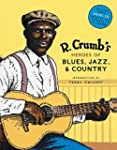 R. Crumb's Heroes of Blues, Jazz & Co...