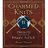 Charmed Knits: Projects for Fans of Harry Potterby Alison Hansel