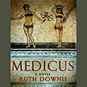 Medicus: A Novel of the Roman Empire | Ruth Downie