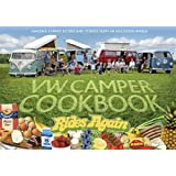 VW Camper Cookbook Rides Again: Amazing Camper Recipes and Stories from an Aircooled World