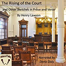 The Rising of the Court (       UNABRIDGED) by Henry Lawson Narrated by Denis Daly