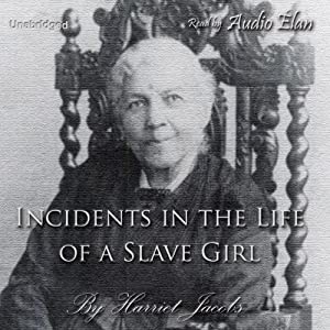 Incidents in the Life of a Slave Girl | [Harriet Jacobs]