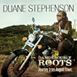 Dangerously Roots - Journey From Augu...
