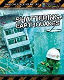 img - for Shattering Earthquakes (Awesome Forces of Nature) book / textbook / text book