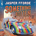 Something Rotten: Thursday Next, Book 4 | Jasper Fforde