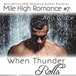 When Thunder Rolls: Mile High Romance, Book 7 | Aria Grace