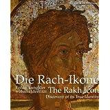 """Die Rach-Ikone /The Rach Icon: Entdeckung der wahren Identit�t  /Discovery of its True Identityvon """"Renate Gerstenlauer"""""""