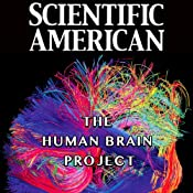 Scientific American: The Human Brain Project | [Henry Markram]