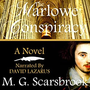 The Marlowe Conspiracy: A Novel | [M. G. Scarsbrook]