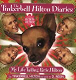 D. Resin The Tinkerbell Hilton Diaries: My Life Tailing Paris Hilton