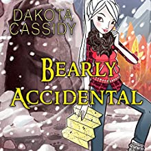 Bearly Accidental: Accidentally Paranormal, Book 12 Audiobook by Dakota Cassidy Narrated by Hollie Jackson