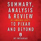 Summary, Analysis & Review of Lawrence Levy's To Pixar and Beyond by Instaread Hörbuch von  Instaread Gesprochen von: Jeff Jorgensen